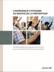 L'expérience citoyenne au service de la prévention. Cadre de référence et outils de mise en œuvre pour une participation efficace de la population
